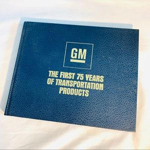 GM THE FIRST 75 YEARS OF TRANSPORTATION PRODUCTS